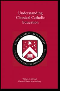 Understanding Classical Catholic Education