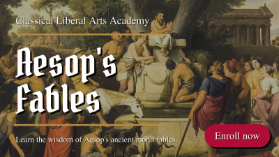 Study Aesop's Fables in the Classical Liberal Arts Academy