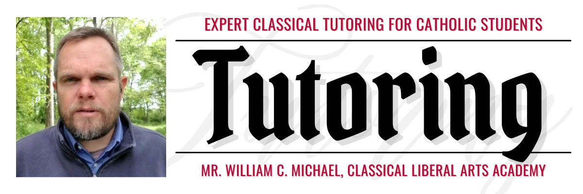 Private tutoring services by William C. MIchael for the Classical Liberal Arts Academy
