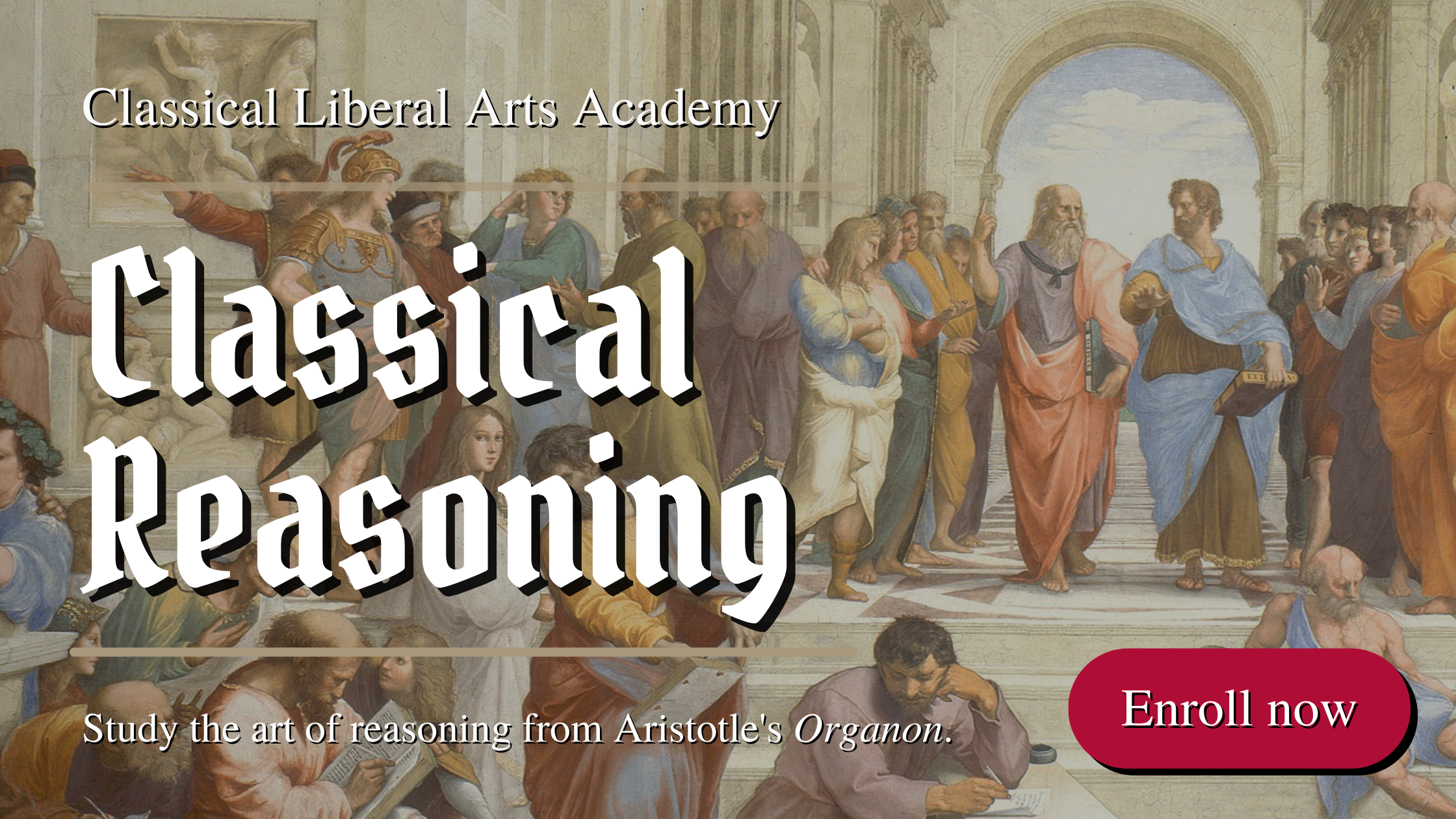 Study Classical Reasoning in the Classical Liberal Arts Academy
