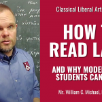 Learn how to read Latin in the Classical Liberal Arts Academy