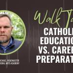William C. Michael discusses Catholic Education vs. Career Preparation