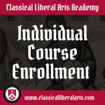 Enroll in self-paced online courses in the Classical Liberal Arts Academy