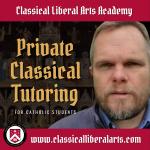 Private classical tutoring with Mr. William C. Michael