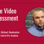Live video assessment is now available in the Classical Liberal Arts Academy.