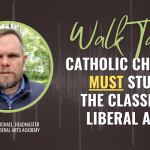 Cover image for Catholic Children MUST Study the Classical Liberal Arts